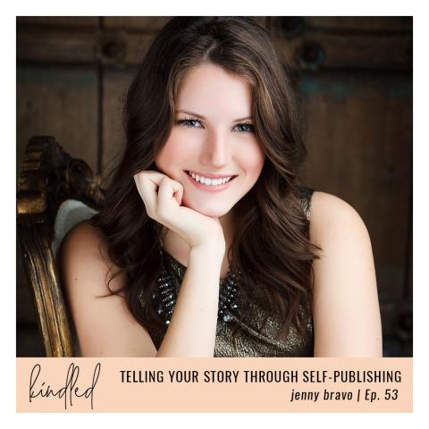 Telling Your Story through Self-Publishing | Jenny Bravo | Ep. 53
