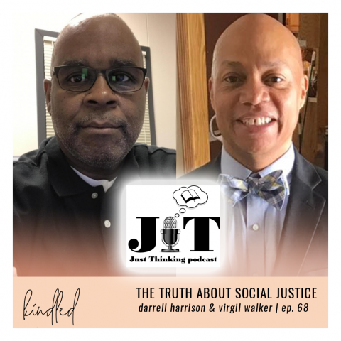 The Truth about Social Justice | Darrell Harrison & Virgil Walker | Ep. 68