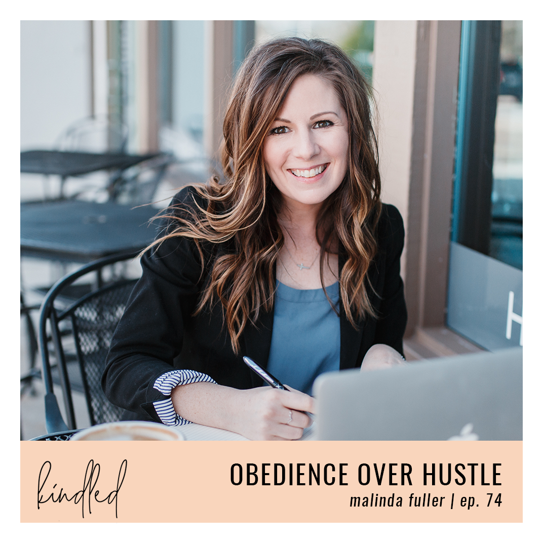 Obedience over Hustle | Malinda Fuller | Ep. 74