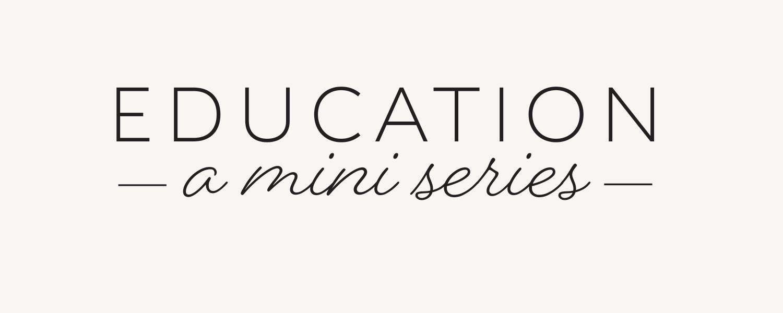 Education Mini-Series