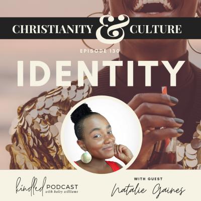 Identity | Natalie Gaines | Ep. 130