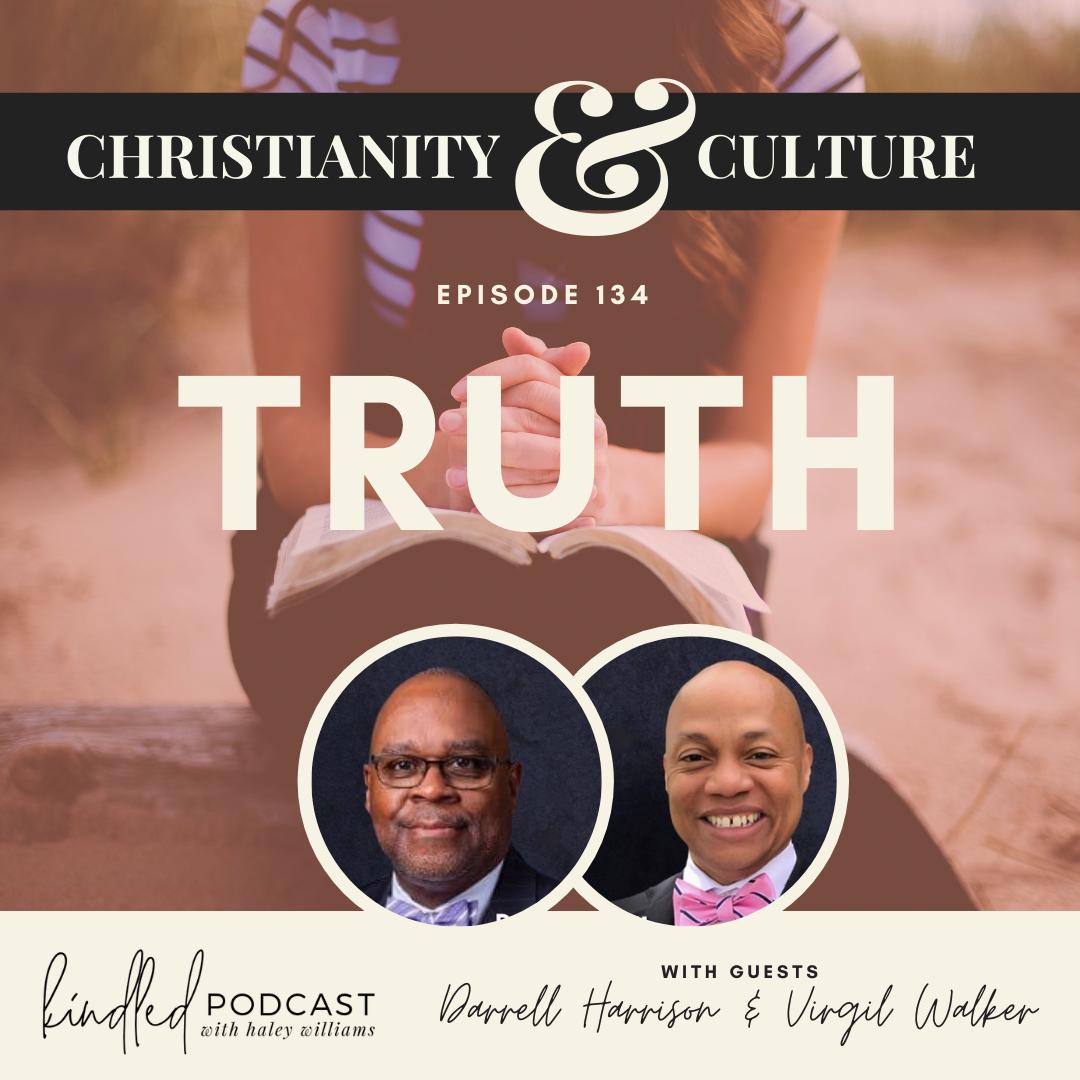 Truth | Darrell Harrison & Virgil Walker | Ep. 134
