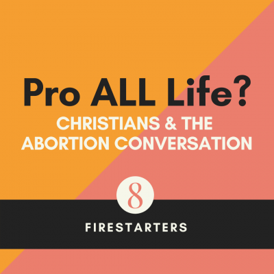 Pro ALL Life? Christians & the Abortion Conversation | Haley Williams