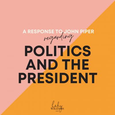 A Response to John Piper regarding politics and the President