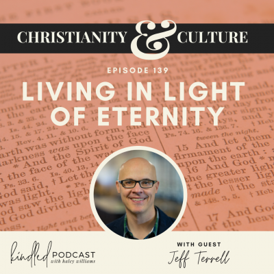 Living in Light of Eternity | Jeff Terrell | Ep. 139
