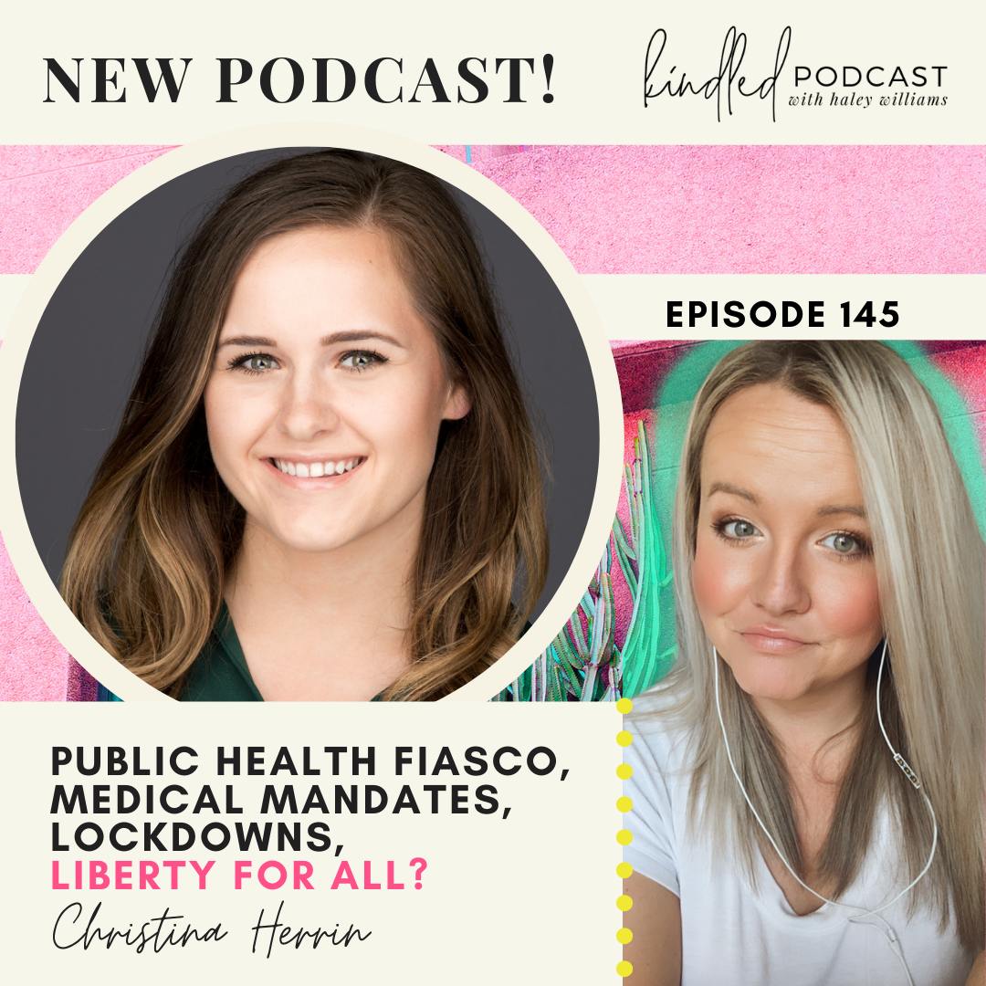 Public Health Fiasco, Medical Mandates, Lockdowns, Liberty for all? | Christina Herrin | Ep. 145