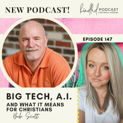 Big Tech, AI & What it Means for Christians | Bob Scott | Ep. 147