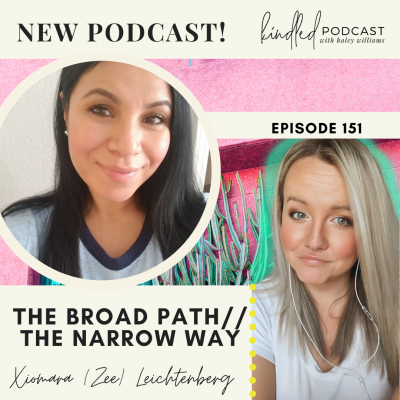 The Broad Path // The Narrow Way | Xiomara (Zee) Leichtenberg | Ep. 151