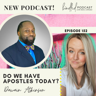 Do We Have Apostles Today? | Dawain Atkinson | Ep. 152